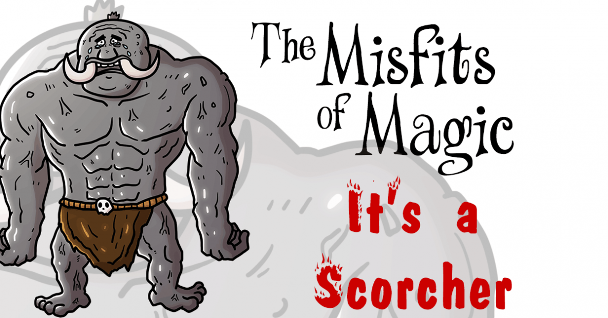The Misfits of Magic | It's a Scorcher, Part 2 by Ron Sparks