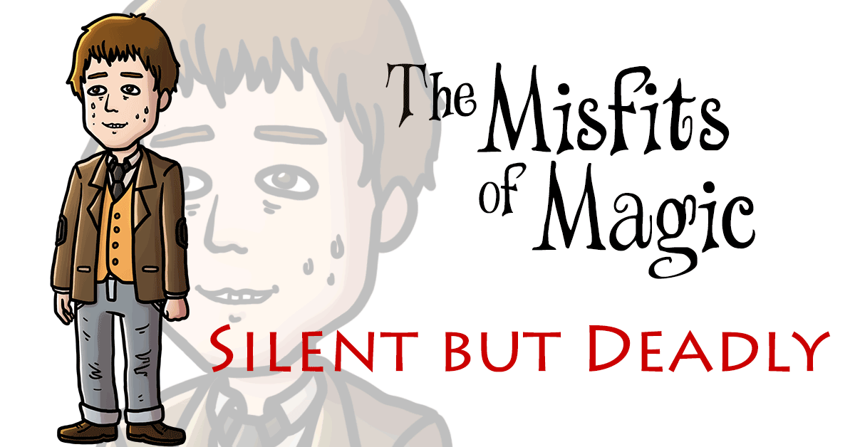 Misfits of Magic | Silent but Deadly